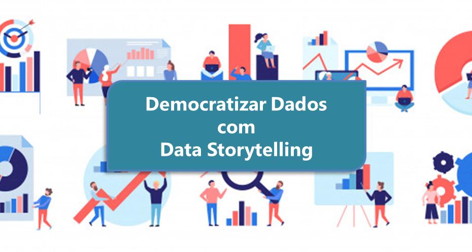 Democratizar dados com datat storytelling