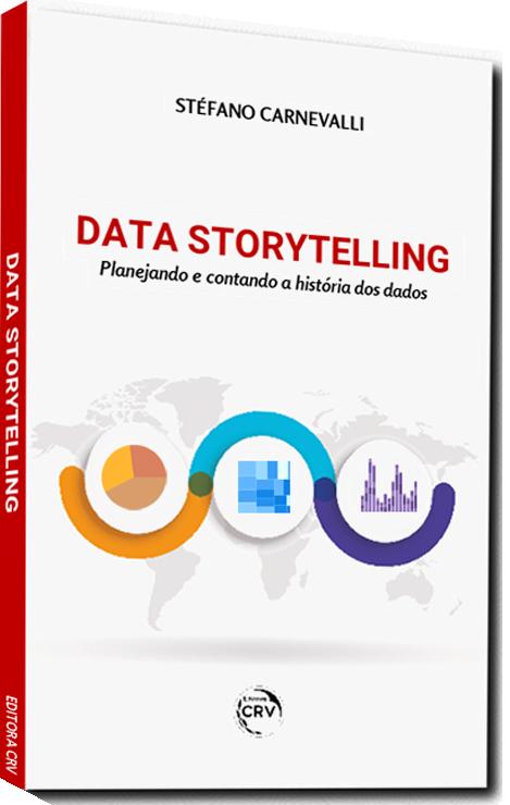 Compre o livro Data Storytelling, planejando e contando a história dos dados